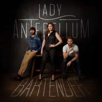 Bartender (Single) Lyrics Lady Antebellum