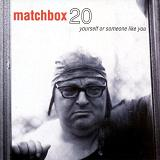 Yourself Or Someone Like You Lyrics Matchbox Twenty