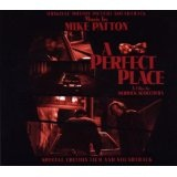 A Perfect Place Lyrics Mike Patton
