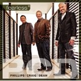Fearless Lyrics Phillips, Craig & Dean