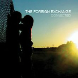 Connected Lyrics The Foreign Exchange