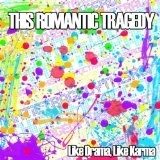 Like Drama Like Karma (EP) Lyrics This Romantic Tragedy