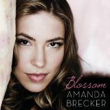 Blossom Lyrics Amanda Brecker