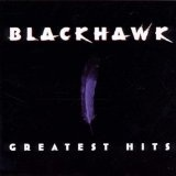 The Greatest Hits Lyrics Blackhawk