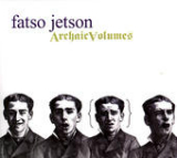 Archaic Volumes Lyrics Fatso Jetson
