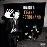 Tonight Lyrics Franz Ferdinand