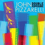 Double Exposure Lyrics John Pizzarelli