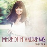 Deeper Lyrics Meredith Andrews