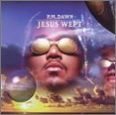 Jesus Wept Lyrics Pm Dawn
