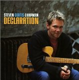 Declaration Lyrics Steven Curtis Chapman