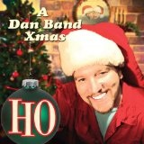 Ho: A Dan Band Christmas Lyrics The Dan Band