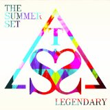 Legendary Lyrics The Summer Set