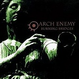 Burning Bridges Lyrics Arch Enemy