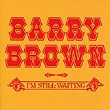 I'm Still Waiting Lyrics Barry Brown