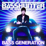 Bass Generation Lyrics Basshunter
