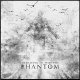 Phantom Lyrics Betraying The Martyrs
