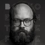Born to be Free Lyrics Borko