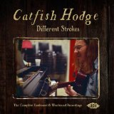 Different Strokes: The Complete East & Westbound Recordings Lyrics Catfish Hodge