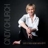 Sad Songs Make Me Happy Lyrics Cindy Church