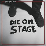 Die On Stage Lyrics Hostage Calm