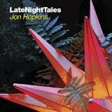 LateNightTales Lyrics Jon Hopkins