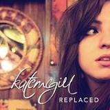 Replaced Lyrics Kate McGill