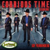 Corridos Time: Season One - Soy Parrandero Lyrics Los Tucanes De Tijuana