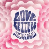 Love Letters Lyrics Metronomy
