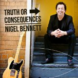 Truth Or Consequences Lyrics Nigel Bennett