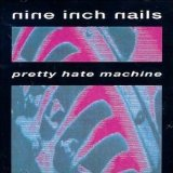 Pretty Hate Machine Lyrics Nine Inch Nails
