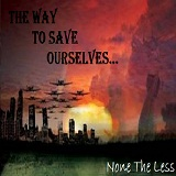 The Way To Save Ourselves Lyrics None The Less