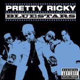 blue stars Lyrics Pretty Ricky