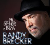 Brecker Brothers Band Reunion Lyrics Randy Brecker