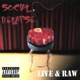 Live & Raw Lyrics Social Relapse
