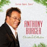 The Christmas Collection Lyrics Anthony Burger