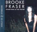 Something In The Water (Single) Lyrics Brooke Fraser