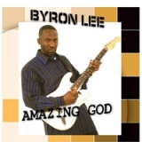 Amazing God Lyrics Byron Lee