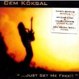 Just Set Me Free Lyrics Cem Koksal