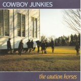 The Caution Horses Lyrics Cowboy Junkies