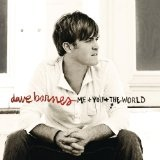 Me And You And The World Lyrics Dave Barnes