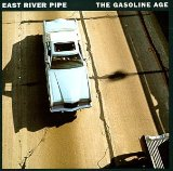 The Gasoline Age Lyrics East River Pipe