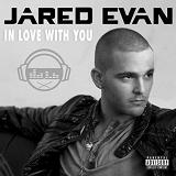 In Love With You (Single) Lyrics Jared Evan