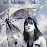 Quiet Girl Lyrics Jude Johnstone
