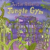 Jungle Gym Lyrics Justin Roberts