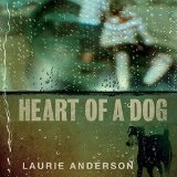 Heart of a Dog Lyrics Laurie Anderson