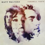 Farewell Youth Lyrics Matt Walters