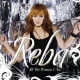 All The Women I Am Lyrics Reba McEntire