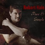 Pure & Simple Lyrics Robert Hale