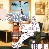 Believe What We Tell You Lyrics The Sleeping
