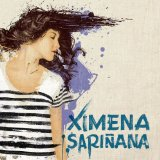 Ximena Sarinana Lyrics Ximena Sarinana